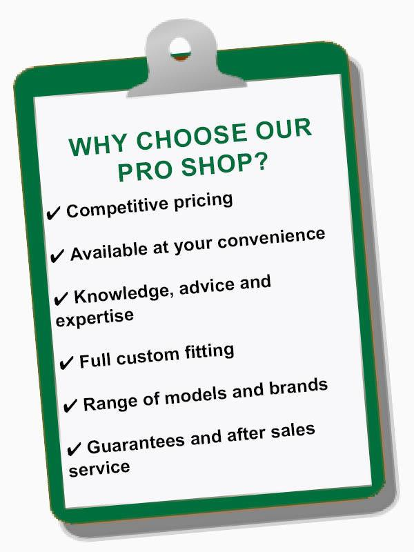 Why choose our pro shop?