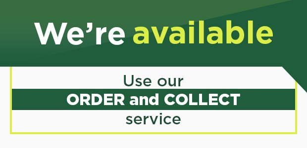We're available for Order and Collect