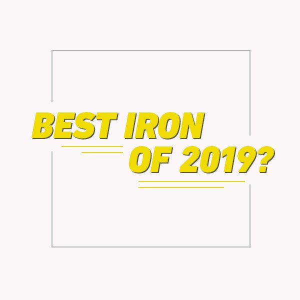Best iron of 2019