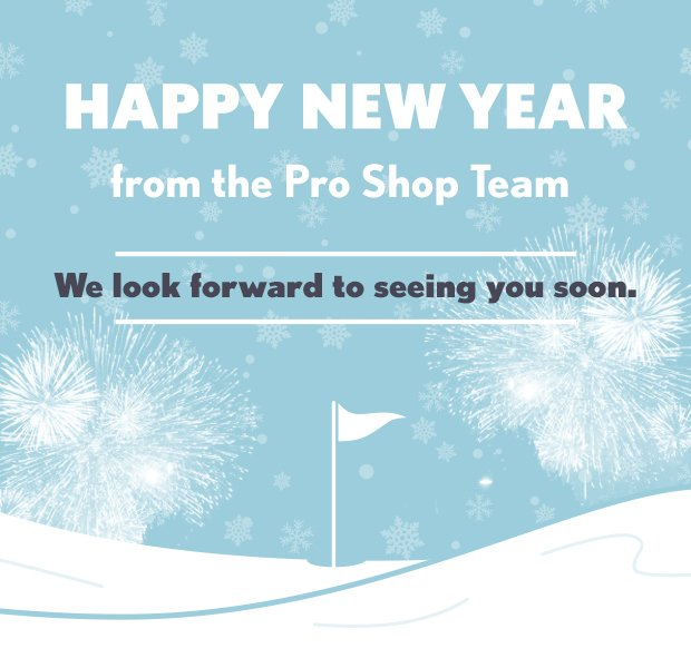 Happy New Year from the Pro Shop Team